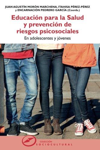 Educación para la Salud y prevención de riesgos psicosociales en adolescentes y jóvenes (Sociocultural) por Juan Agustín Morón Marchena