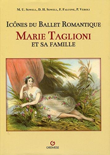 Marie Taglioni et sa famille : Icônes du ballet romantique par Patrizia Veroli