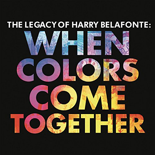 The Legacy of Harry Belafonte: When Colors Come Together