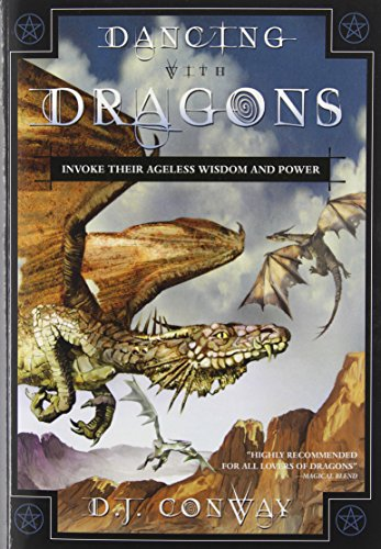 Dancing with Dragons: Invoke Their Ageless Wisdom and Power por Deanna J. Conway