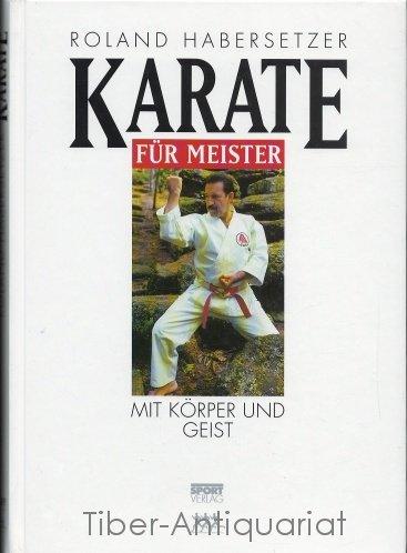 Karate für Meister - Mit Körper und Geist