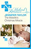 The Midwife's Christmas Miracle (Mills & Boon Medical)