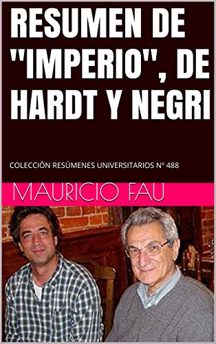 """RESUMEN DE """"IMPERIO"""", DE HARDT Y NEGRI: COLECCIÓN RESÚMENES UNIVERSITARIOS Nº 488"""