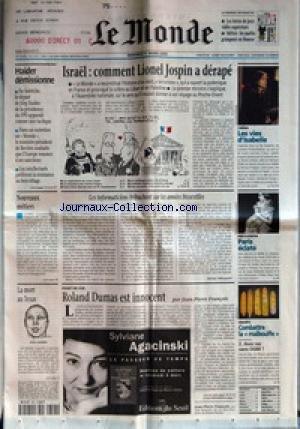 MONDE (LE) [No 17137] du 01/03/2000 - HAIDER DEMISSIONNE - ISRAEL - COMMENT LIONEL JOSPIN A DERAPE - CINEMA - LES VIES D'ISABELLE - NOUVEAUX METIERS - LES INFORMATICIENS TREBUCHENT SUR LES ANNEES BISSEXTILES PAR MICHEL ALBERGANTI - PRET-A-PORTER - PARIS ECLATE - LA MORT AUX TEXAS - ODELL BARNES - POINT DE VUE - ROLAND DUMAS EST INNOCENT PAR JEAN-PIERRE FRANCOIS - ENQUETE - COMBATTRE LA MALBOUFFE - AVEC OU SANS OGM ?