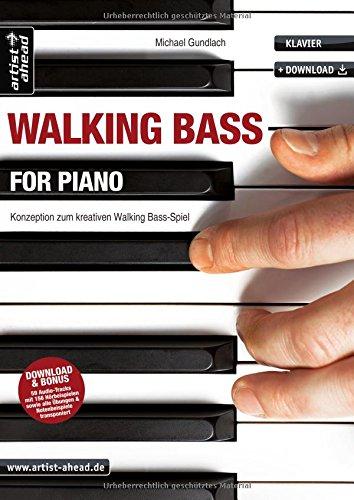 Walking Bass for Piano: Konzeption zum kreativen Walking Bass-Spiel (inkl. Download). Lehrbuch für Klavier. Klavierschule. Klavierstücke. Klaviernoten. Musiknoten. -