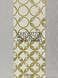 Louis Vuitton: Architecture and Interiors (Highlight) by Frederic Edelmann (2011-10-04)