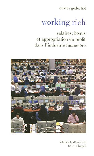 Working rich : Salaires, bonus et appropriation du profit dans l'industrie financière par Olivier Godechot