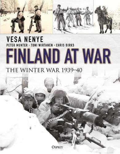Finland at War: The Winter War 1939–40 por Vesa Nenye