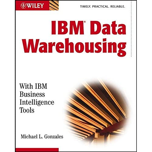 [(IBM Data Warehousing : With IBM Business Intelligence Tools)] [By (author) Michael L. Gonzales] published on (February, 2003)