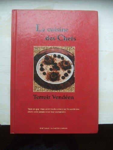La cuisine des Chefs. Terroir Vendéen.