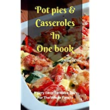 Pot pies & Casseroles In  One book: A very easy-to-make dish  for the whole family (English Edition)