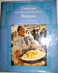 Couscous and Other Good Food from Morocco by Paula Wolfert (1973-06-01)