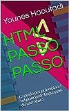 HTML PASSO PASSO: La guida per principianti sul principale linguaggio di marcatura