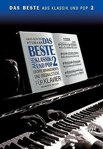 Das Beste aus Klassik und Pop 2. Leichte Arrangements und Originalstücke für Klavier