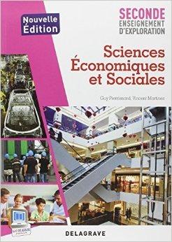Sciences Economiques et Sociales 2e enseignement d'exploration de Guy Pierrisnard,Vincent Martinez ( 10 avril 2013 )