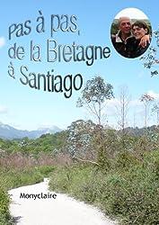 Pas à pas de la Bretagne à Santiago (French Edition)