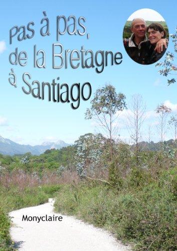 Pas à pas de la Bretagne à Santiago