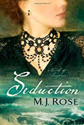 Seduction: A Novel of Suspense by M. J. Rose (2013-05-07)