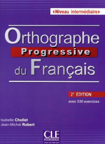 Orthographe progressive du franais - Niveau Intermdiaire - Livre + CD - 2me dition