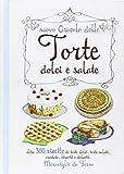 Nuovo oracolo delle torte dolci e salate. Oltre 300 ricette di torte dolci, torte salate, crostate, biscotti e dolcetti. Meraviglie da forno
