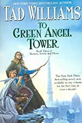 To Green Angel Tower: Book Three of Memory, Sorrow, and Thorn (Memory, Sorrow, & Thorn (Paperback)) Williams, Tad ( Author ) May-01-2005 Paperback