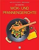 Die besten Wok- und Pfannengerichte