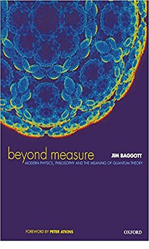 Beyond Measure: Modern Physics, Philosophy, and the Meaning of Quantum Theory (English Edition)