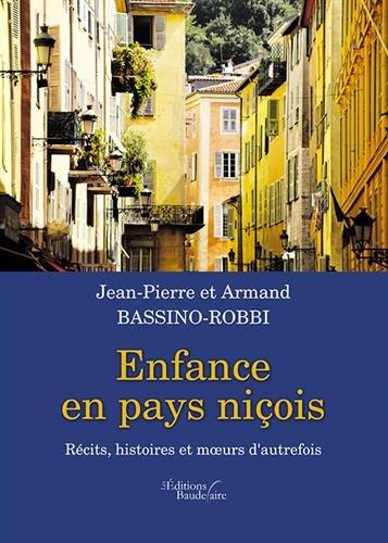 Enfance en pays niçois - récits, histoires et m par Jean-Pierre et Armand BASSINO-ROBBI