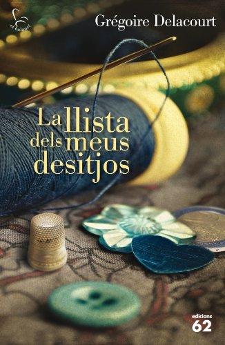 La llista dels meus desitjos (El Balancí Book 690) (Catalan Edition) por Grégoire Delacourt