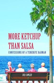 More Ketchup than Salsa (English Edition) par [Cawley, Joe]