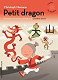 Petit dragon: Une histoire d'aventures d'amitié et de caractères chinois