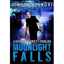 Moonlight Falls (A Dick Moonlight PI Series Book 1)