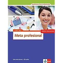 Meta profesional A1-A2 (edición internacional): Spanisch für den Beruf. Libro del alumno + CD