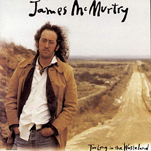 Too Long in the Wasteland (James Mcmurtry-cd)