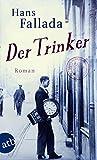 Der Trinker: Roman - Hans Fallada