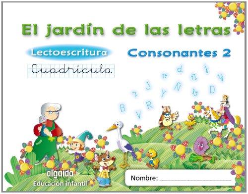 El jardín de las letras. Lectoescritura. Consonantes 2. Cuadrícula. 5 años Educación Infantil (Educación Infantil Algaida. Lectoescritura) - 9788498776249