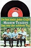 Medium Terzett – Du Bist Mein Guter Engel / Das War Der Schönste Tag 7' Single