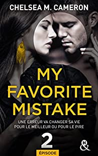 My favorite mistake, tome 2 par Chelsea M. Cameron