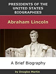 Abraham Lincoln (Presidents of the United States Biographies)