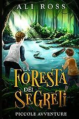 Idea Regalo - La Foresta dei Segreti: Piccole Avventure