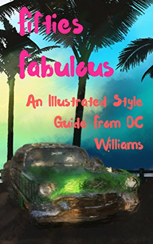 Fifties Fabulous: A Short Style Guide with Illustrations (English (Dapper Day Kostüm)