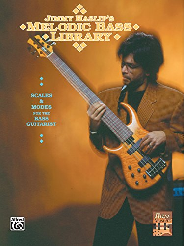 Jimmy Haslip's Melodic Bass Library: Scales and Modes for the Bass Guitarist (English Edition)