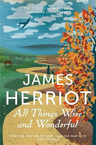 Drei-tier-natur (All Things Wise and Wonderful: The Classic Memoirs of a Yorkshire Country Vet (James Herriot 3))