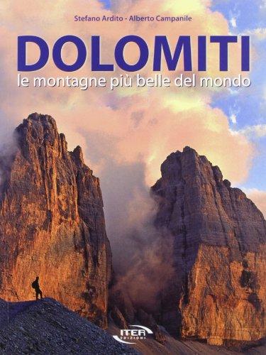 Dolomiti. Le montagne più belle del mondo. Ediz. illustrata (Libri fotografici) por Stefano Ardito