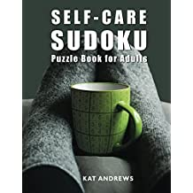 Self-Care Sudoku Puzzle Book For Adults: 200 Large Print Puzzles - Easy to Hard