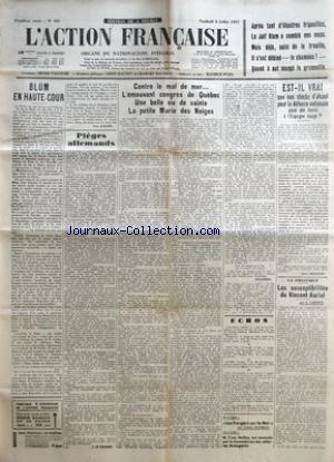 ACTION FRANCAISE L' No 183 Du 02/07/1937 - BLUM EN HAUTE-COUR PAR LEON DAUDET - PIEGES ALLEMANDS PAR J. LE BOUCHER - CONTRE LE MAL DE MER... L'EMOUVANT CONGRES DE QUEBEC UNE BELLE VIE DE SAINTE LA PETITE MARIE DES NEIGES PAR PELLISSON - LES VERGERS SU