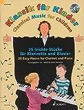 Klassik für Kinder: 25 leichte Stücke für Klarinette und Klavier. Klarinette in B und Klavier. Ausgabe mit CD.