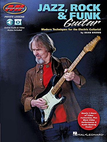 Dean Brown: Jazz, Rock & Funk Guitar - Modern Techniques For the Electric GuitaristT (Musicians Institute Private Lessons) por Dean Brown