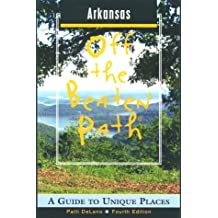 Arkansas: A Guide to Unique Places (Off the Beaten Path Arkansas, Band 2)