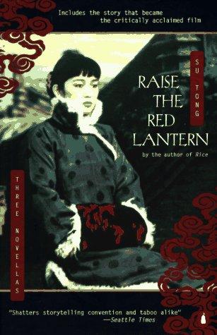 Raise the Red Lantern: Three Novellas:Raise the Red Lantern; Nineteen Thirty-Four Escapes; Opium Family